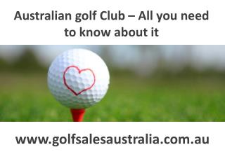 Australian golf Club – All you need to know about it
