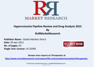 Hyperuricemia Therapeutic Pipeline Review, H1 2015