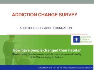 Addiction Research Foundation- Survey Change