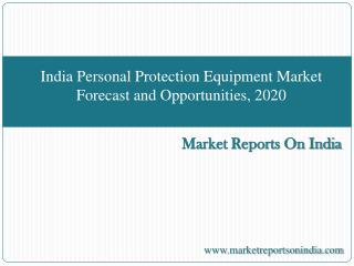 India Personal Protection Equipment Market Forecast and Oppo