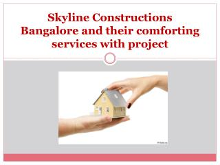 Skyline Constructions Bangalore and their comforting service