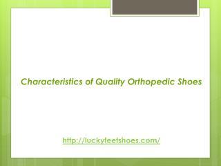 Characteristics of Quality Orthopedic Shoes