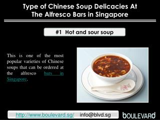Type of Chinese soup delicacies at the alfresco bars in Sing