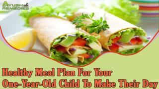 Best And Healthy Meal Plan For Your One-Year-Old Child To Ma