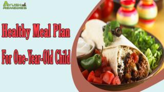 Effective And Healthy Meal Plan For Your One-Year-Old Child