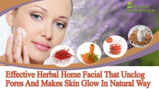 Effective Herbal Home Facial That Unclog Pores And Makes Ski