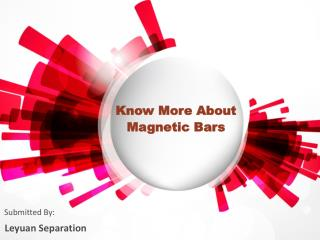 Know More About Magnetic Bars