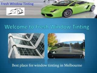Window Tinting in Melbourne - Fresh Window Tinting