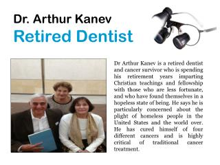 Dr. Arthur Kanev Rewarding Work