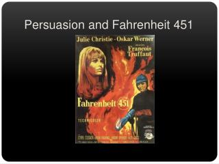 Persuasion and Fahrenheit 451