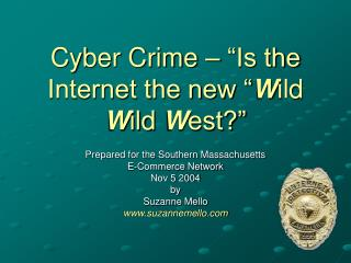 "Cyber Crime – ""Is the Internet the new "" W ild  W ild  W est?"""