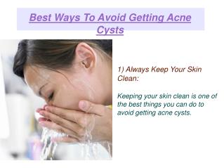 Best Ways To Avoid Getting Acne Cysts