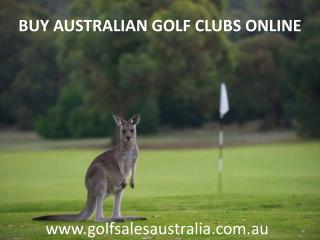BUY AUSTRALIAN GOLF CLUBS ONLINE