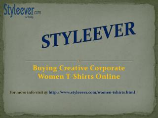 Buying Creative Corporate Women T-Shirts Online
