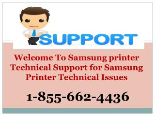 GET TECH HELP- #1-855-662-4436 Samsung Printer Tech Issues