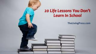 20 Life Lessons You Don't Learn In School