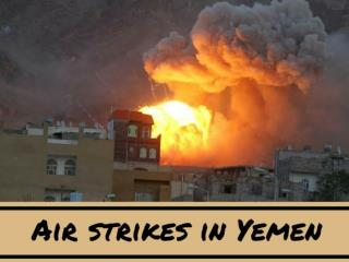 Air strikes in Yemen