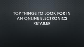 Top Things To Look For In An Online Electronics Retailer
