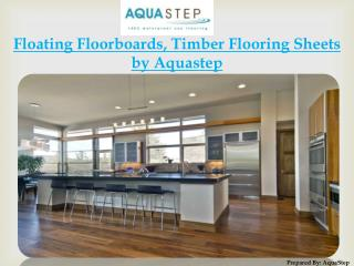 Floating Floorboards, Timber Flooring Sheets by Aquastep