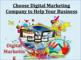 Choose Digital Marketing Company to Help Your Business