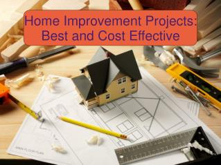 Home Improvement Projects: Best and Cost Effective