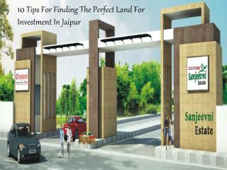 10 Tips for Finding the Perfect Land for Investment In Jaipu