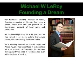 Michael W LeRoy, Founding a Dream
