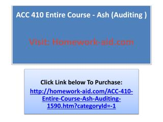 ACC 410 Entire Course  Ash Auditing