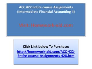 ACC 422 Entire course Assignments Intermediate Financial