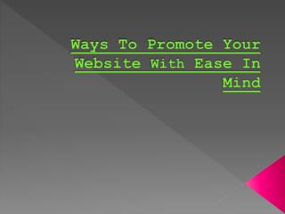 Ways To Promote Your Website With Ease In Mind
