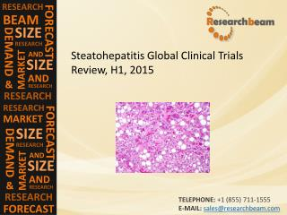 Steatohepatitis Global Clinical Trials Review, H1, 2015