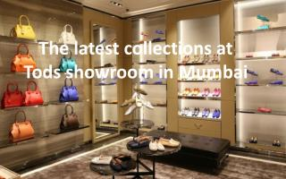 The latest collections at Tods showroom in Mumbai