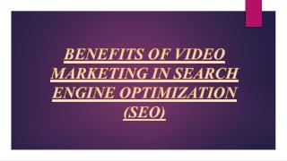 Advantages of video marketing in Search Engine Optimization