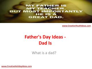 Father's Day Ideas - Dad Is