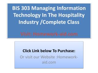 BIS 303 Managing Information Technology In The Hospitality I