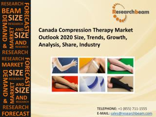 Canada Compression Therapy Market Outlook 2020 Size, Trends