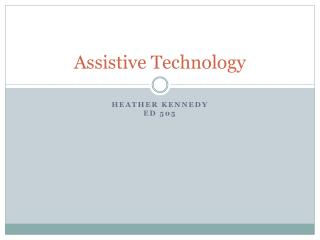 Heather Kennedy--Assistive Technology Assignment