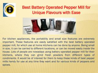 Best Battery Operated Pepper Mill for Unique Flavours with E
