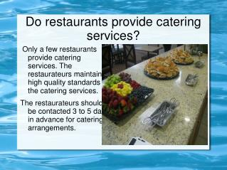 Do restaurants provide catering services?