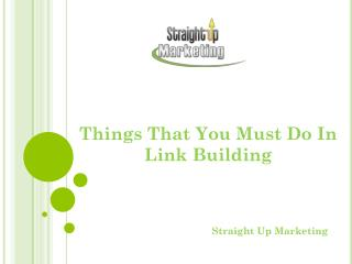 Things That You Must Do In Link Building