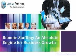 Remote Staffing: An Absolute Engine for Business Growth