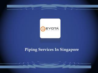 Piping Services In Singapore