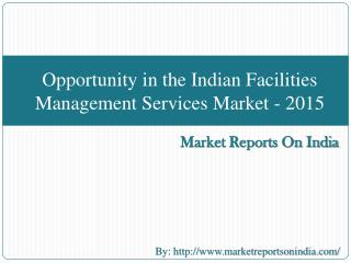 Opportunity in the Indian Facilities Management Services Mar