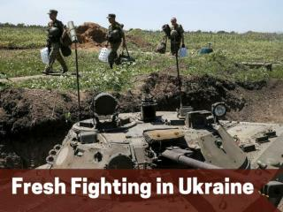 Fresh Fighting in Ukraine