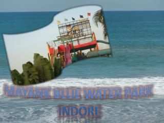 Mayank Blue Water Park Indore – Amazing Fun Place