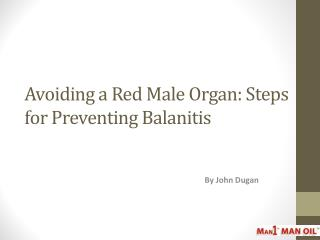 Avoiding a Red Male Organ: Steps for Preventing Balanitis
