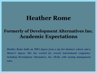 Heather Rome Formerly of Development Alternatives Inc. Academic Expectations