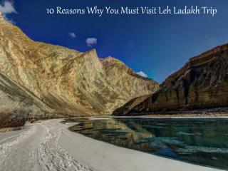 10 Reasons Why You Must Visit Leh Ladakh Trip