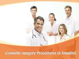 Cosmetic surgery Procedures in Istanbul