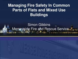 Managing Fire Safety In Common Parts of Flats and Mixed Use Buildings